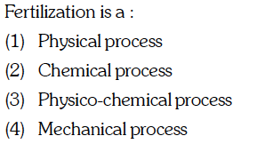 Fertilization is a: (1) Physical process (2) Chemical
