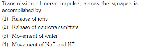 Transmission of nerve impulse, across the synapse is accomplished by (1) Release of ions (2) Release of neurotransmitters (3) Movement of water (4) Movement of Nat and K