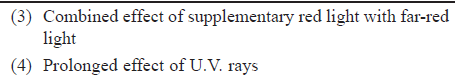 (3) Combined effect of supplementary red light with far-red light (4) Prolonged effect of U.V. rays