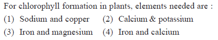 For chlorophyll formation in plants, elements needed are: (1) Sodium and copper (2) Caleium& potassium 3) Iron and magnesium (4) Iron and calcium
