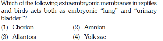 Which of the following extraembryonic membranes in reptiles and birds acts both as embryonic