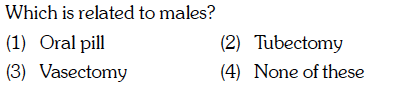 Which is related to males? (1) Oral pill (3) Vasectomy (2) Tubectomy (4) None of these