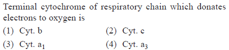 Terminal cytochrome of respiratory chain which donates electrons to oxygen is (1) Cyt. b (3) Cyt. a () Cyt. c (4) Cyt. a3