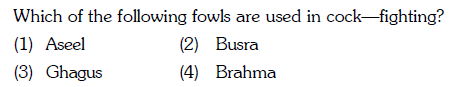 Which of the following fowls are used in cock fighting? (1) Aseel (3) Ghagus (2) Busra (4) Brahma