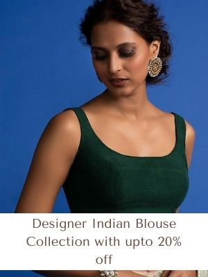 Designer Indian Blouse Collection with upto 20% off Get 5% extra cashback on each offer
