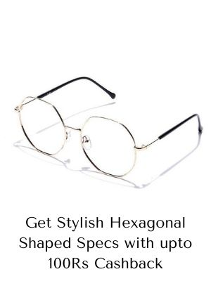 Get Stylish Hexagonal Shaped Specs with upto 100Rs Cashback