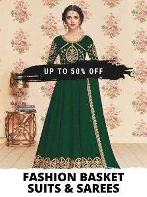 Get Upto 50% OFF on Fashion Basket Suits and Sarees
