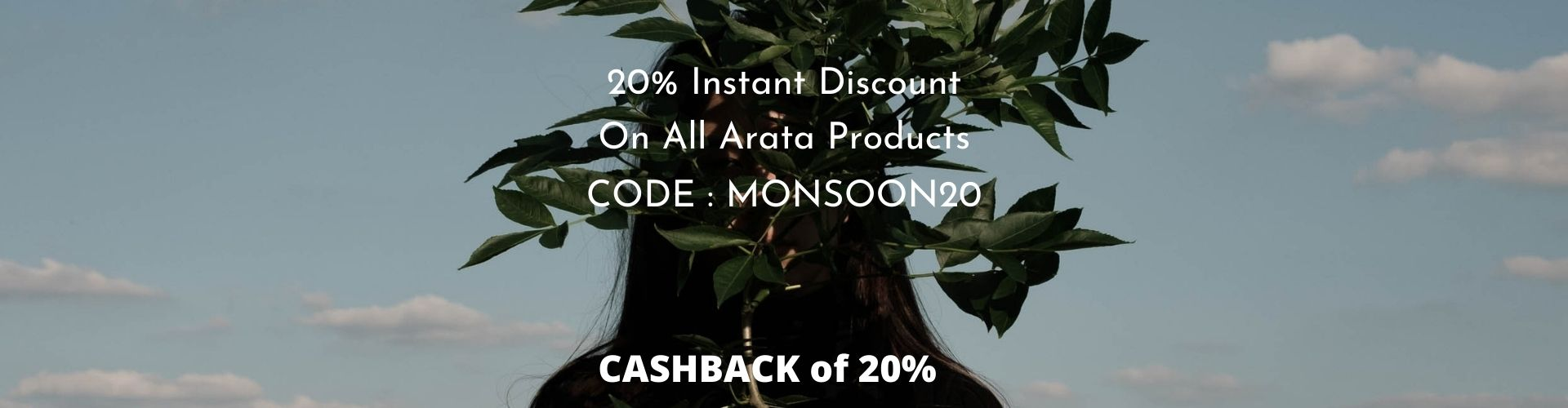 Instant 20 % off on all arata products with 20 % cashback from flopoffer