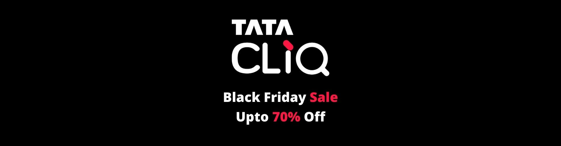 Tata Cliq Brings Black friday Get offers upto 70% with extra 3% Cashback from flopoffer
