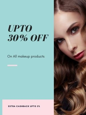 Upto 30 percent off on makeup products and upto 5 percent extra cashback