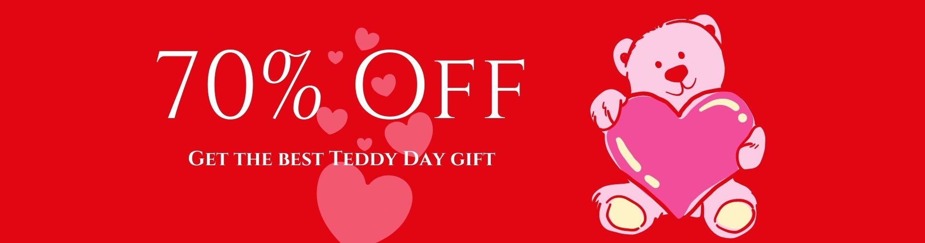 Upto 70% Off on Gifts Browse for the best Gift on Teddy day Get extra flopoffer cashback upto 7%