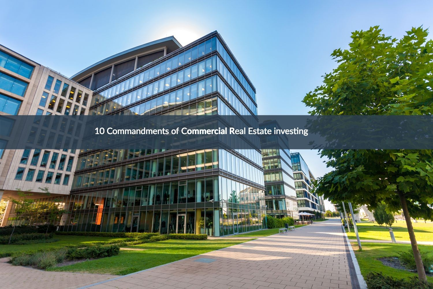 10 Commandments of Real Estate Investing!