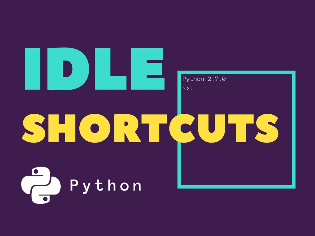 Helpful Shortcuts of IDLE for Python Beginners - Studytonight