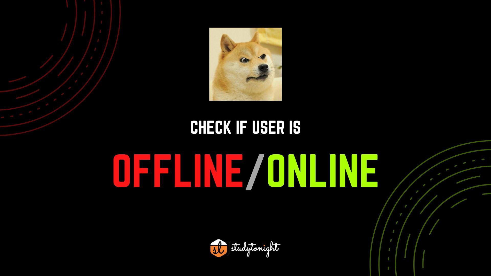check if user is offline/online in Javascript