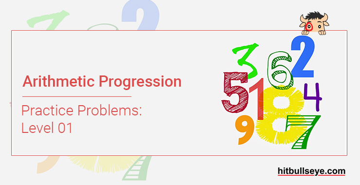 Arithmetic Progressions Problems with Solutions- Hitbullseye