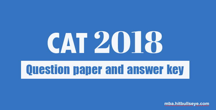 CAT 2018 Question Paper with Answer Key and Solutions