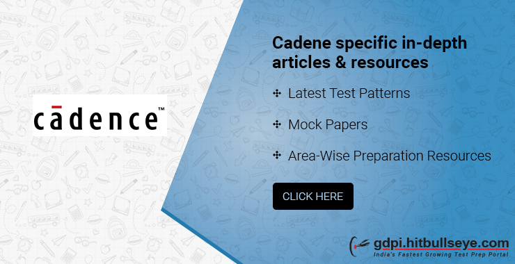 Cadence Interview Questions | Cadence Technical & HR