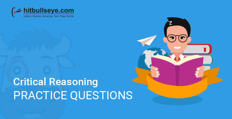 Critical Reasoning Practice Questions and Answers- HitBullsEye