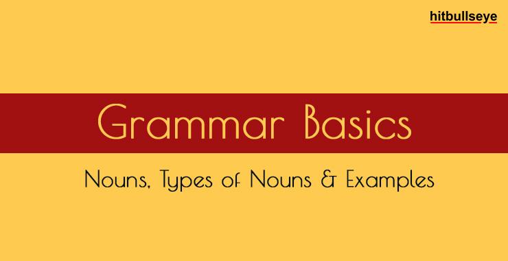 Noun | Types of Noun | Noun Examples - Hitbullseye
