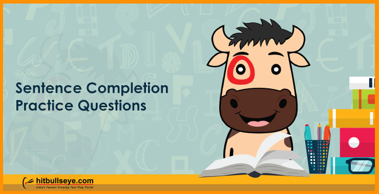 Sentence Completion - Verbal Ability Questions and Answers - Hitbullseye