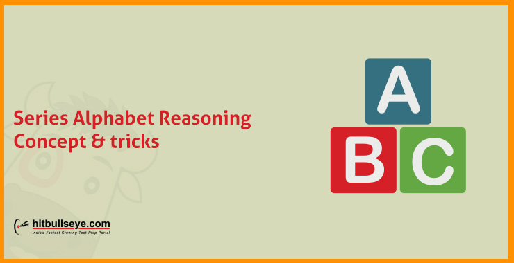 Tips and Tricks to Solve Alphabet Series Questions - Hitbullseye