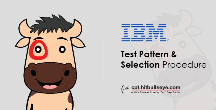 IBM Test Pattern | IBM Selection Process | IBM Interview Process