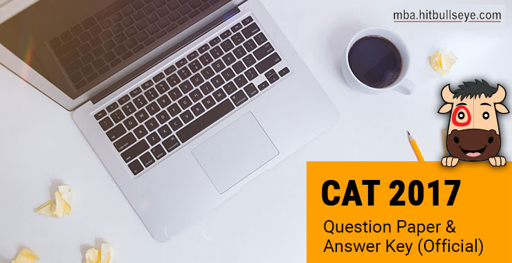 CAT 2017 Question Paper with Answer Key and Solutions - Hitbullseye