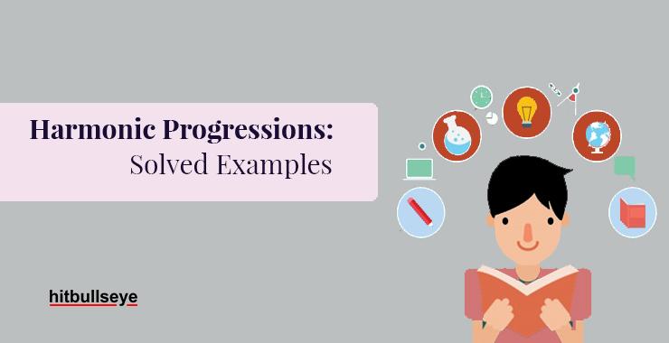 Harmonic Progressions: Solved Examples