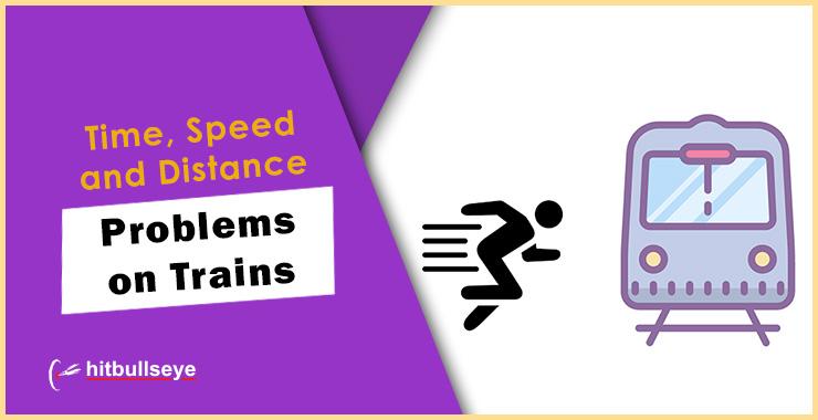 Problems on Trains | Solved Examples - Hitbullseye