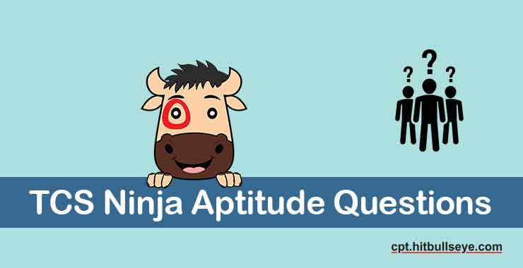 TCS Ninja Aptitude Questions and Answers - Hitbullseye
