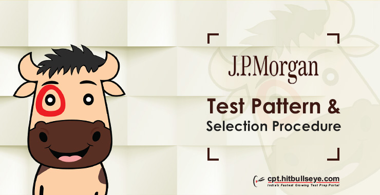 JP-Morgan Test Pattern - Written | JP-Morgan Selection Process