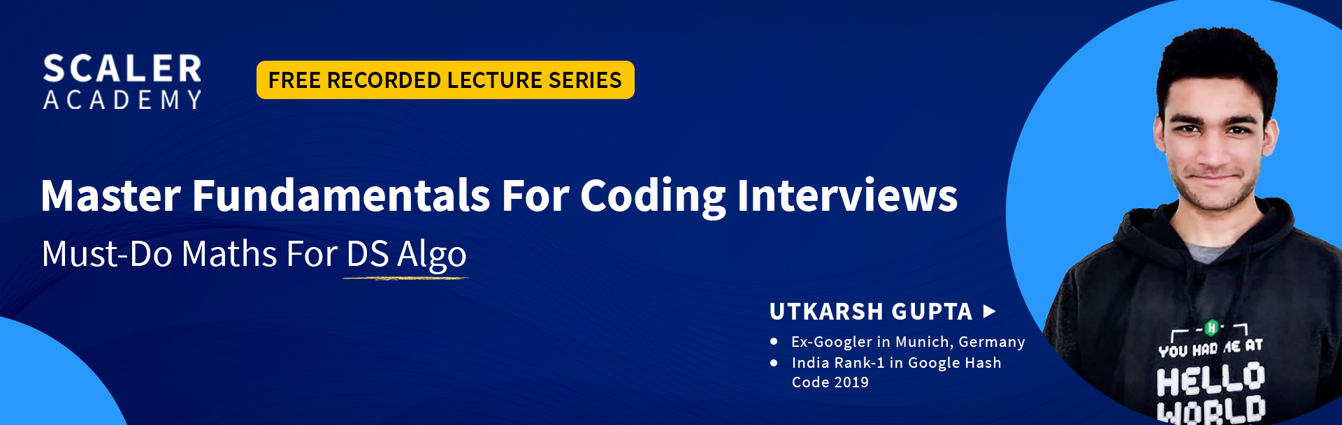 Master Fundamentals For Coding Interviews: Must-Do Mathematics For DS Algo [Recorded Lecture Series]