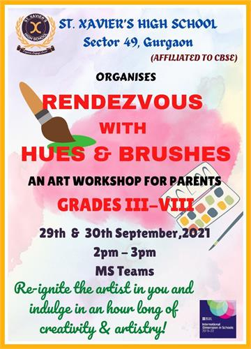 A painting workshop 'RENDEZVOUS WITH HUES & BRUSHES is being organised for the parents of Grades III-VIII on 29th & 30th September, 2021