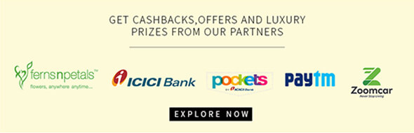 GET CASHBACKS, OFFERS AND LUXURY PRIZES FROM OUR PARTNERS - EXPLORE NOW