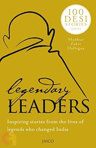 100 Desi Stories Series: Legendary Leaders