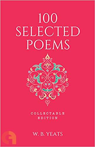 100 Selected Poems, W. B. Yeats: Collectable Hardbound Edition