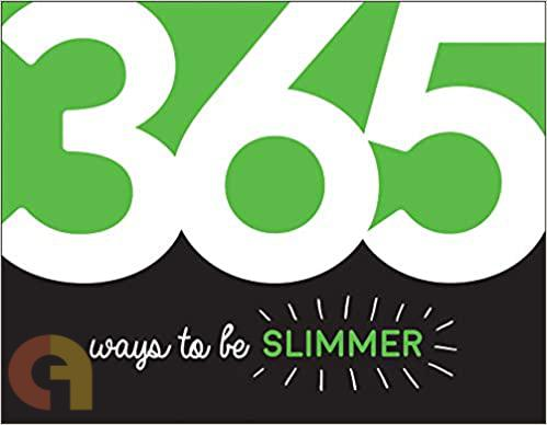 365 Ways to Be Slimmer:  Inspiration and Motivation for Every Day