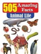 505 Amazing Facts: Animal Life