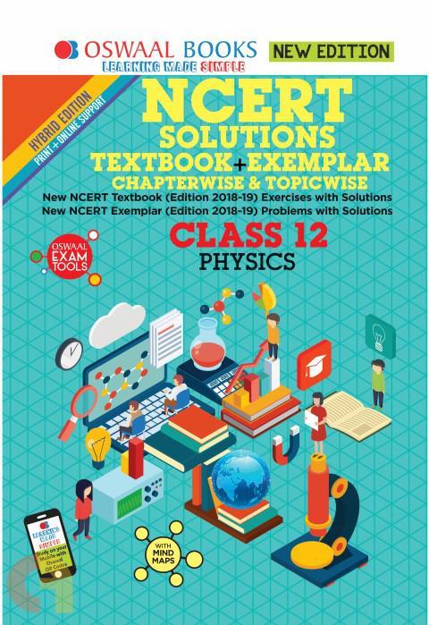 Oswaal NCERT Problems - Solutions (Textbook + Exemplar) Class 12 Physics Book