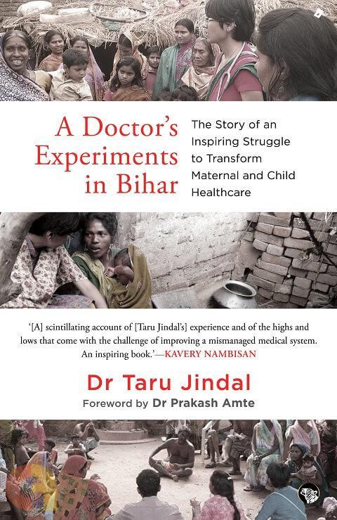 A Doctorメs Experiments in Bihar