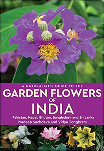 A Naturalists Guide to The Garden Flowers of India