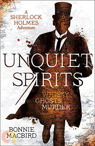 A SHERLOCK HOLMES ADVENTURE ラ UNQUIET SPIRITS: WHISKY, GHOSTS, MURDER