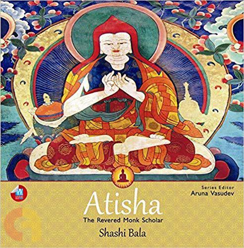 Atisha : The Revered Monk Scholar