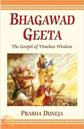 Bhagawad Geeta The Gospel of Timeless Wisdom