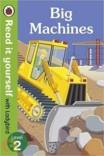 Big Machines: Read It Yourself with Ladybird - Level 2