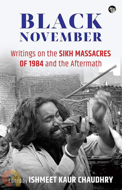 Black November: Writings On The Sikh Massacres Of 1984 And The Aftermath
