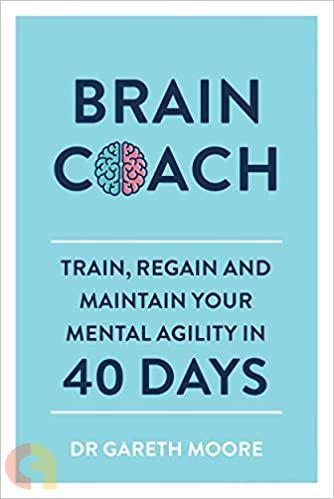 Brain Coach: Train, Regain and Maintain Your Mental Agility in 40 Days