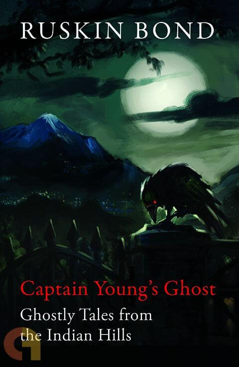 Captain YoungメS Ghost: Ghostly Tales From The Indian Hills