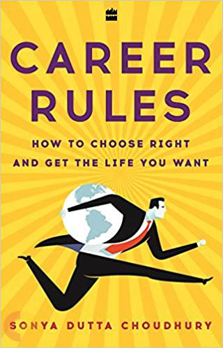 Career Rules : How to Choose Right and Get the Life You Want