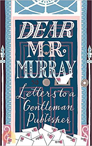 Dear Mr Murray: Letters to a Gentleman Publisher